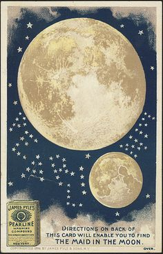 James Pyle's Pearline washing compound - directions on the back of this card will enable you to find the maid in the moon [front] | Flickr - Photo Sharing!