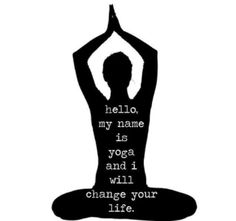 Hello, my name is yoga and I will change your life! Come to Clarkston Hot Yoga in Clarkston, MI for all of your Yoga and fitness needs! Feel free to call (248) 620-7101 or visit our website www.clarkstonhotyoga.com for more information about the classes we offer!
