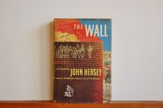 The Wall John Hersey 1950 First Edition First Printing Collectible Book, Warsaw Ghetto Nazi Holocaust Story