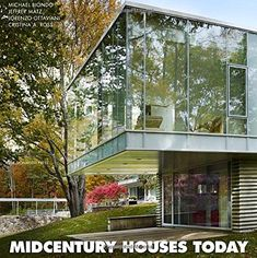 Midcentury Houses Today, by architects Jeffrey Matz and Cristina A. Ross, photographer Michael Biondo and graphic designer Lorenzo Ottaviani, explores 16 important midcentury modern houses in town. Architecture Design, Amazing Architecture, Sustainable Architecture, Residential Architecture, Contemporary Architecture, Architectural Digest, House Seasons, New Canaan, Floor To Ceiling Windows