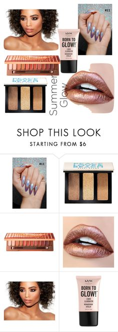 """SUMMER GLOW"" by kylahsister ❤ liked on Polyvore featuring beauty, Bobbi Brown Cosmetics, Urban Decay and NYX"