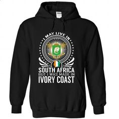 Live in South Africa - Made in Ivory Coast - #design shirts #custom hoodie. CHECK PRICE => https://www.sunfrog.com/States/Live-in-South-Africa--Made-in-Ivory-Coast-gctwczgtqq-Black-Hoodie.html?60505