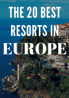 The 20 Best Resorts in Europe: Readers' Choice Awards 2014