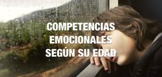 http://www.30kcoaching.com/las-competencias-emocionales-que-puedes-trabajar-con-tu-hijo-segun-su-edad/