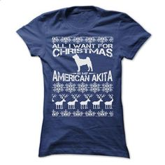 ALL I WANT FOR XMAS IS MY AMERICAN AKITA T SHIRTS - #designer shirts #crew neck sweatshirt. ORDER HERE => https://www.sunfrog.com/Christmas/ALL-I-WANT-FOR-XMAS-IS-MY-AMERICAN-AKITA-T-SHIRTS-Ladies.html?60505