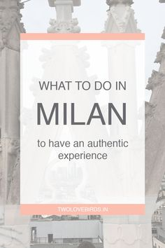 Tips for what to do in Milan based on our experience touring the city with our local friend.  Get unique and interesting insight into the best things to do in Milan!
