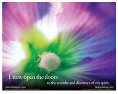 I now open the doors to the wonder and discovery of my spirit.