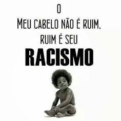 Ruim é o seu racismo. ♡