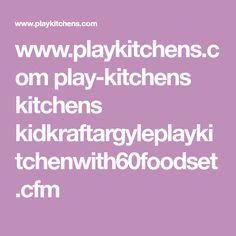 www.playkitchens.com play-kitchens kitchens kidkraftargyleplaykitchenwith60foodset.cfm