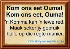 Komma, komma, komma ... Afrikaanse Quotes, Letter Of The Week, Homework, School Stuff, Classroom Ideas, Homeschool, Lyrics, Language, Culture