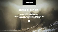 Finisterre use Vimeo for their HD video 'COMING UP FOR AIR' which features brand ambassador Matt Smith. The video evokes a certain calm but cold feeling inside, almost a quiet shiver, a feeling that could be made pure and beautiful if you were toasty inside a Finisterre coat. Finisterre is not trying to sell to the general public, who don't need a coat for any situation but a gentle drizzle.  Finisterre is selling to those who look out over the horizon, see a storm, and shiver with joy.