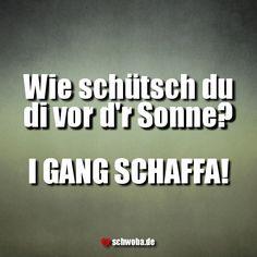 So hends d' Schwoba hald... #sommer #sonne #schatten #arbeiten #schaffa #schwäbisch #schwaben #schwoba #württemberg