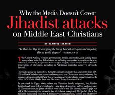 Why the Media Doesn't Cover Jihadist Attacks on Middle East Christians  - Please read the story &  pray for the persecution of Christians across the world & that Americans would wake up! Creeping Islam is in impacting us now!  3.20.13
