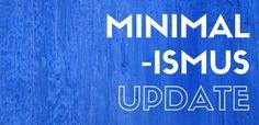 Minimalismus Update
