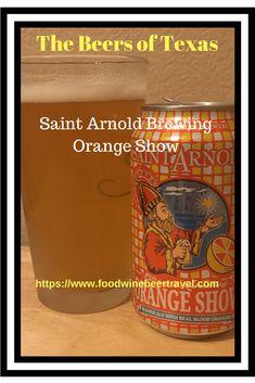 Orange Show from Saint Arnold - Food, Wine, Beer, Travel