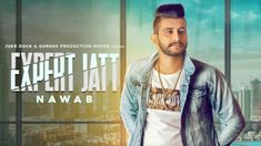 Expert Jatt Lyrics A superb track with killer rhythm, produced by Mista Baaz. The song is sung by Nawab and has lyrics written by Narinder Gill Talwara. Expert Jatt's music video is a film Ishqpura 07 Film directed by Param Chahal. News Songs, Live Music, Song Lyrics, Music Videos, Singing, Films, Teaser, Track, Movies