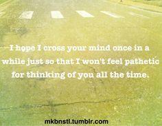 do I cross your mind?