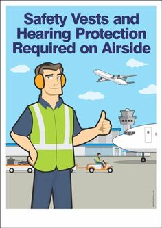 """A PPE poster for airport staff : """"Safety vests and hearing protection required on airside. Driving Memes, Safety Posters, Hearing Protection, Safety First, Concealed Carry, Customer Service, Airplane, Vests, Knight"""