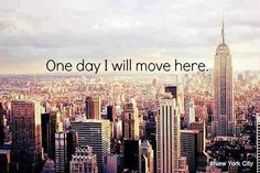 One day I will move here new york travel quote