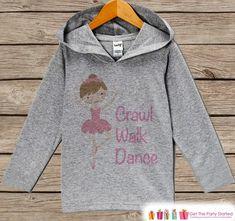 Kids Hoodie - Ballerina Crawl Walk Dance Outfit - Grey Toddler Hoodie - Girl's Hoodie - Ballerina Shirt - Pink Ballet Hoodie - Kids Pullover