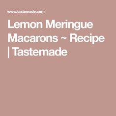 Lemon Meringue Macarons ~ Recipe | Tastemade