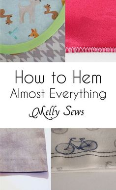 How to hem almost everything - different types of hems and when to use them.