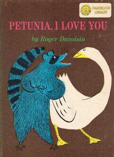 Petunia, I Love You - written & illustrated by Roger Duvoisin (1965)