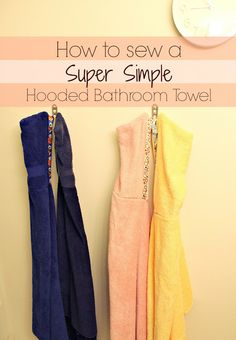 How to Sew a Super Simple Hooded Bathroom Towel