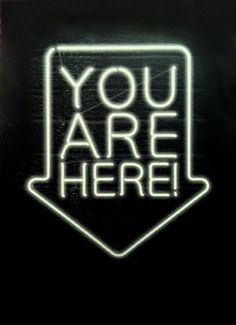'You are Here' Neon by Mr Gresty
