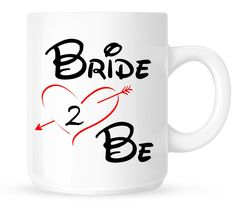 Bride 2 Be Coffee Mug