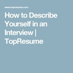 how to describe yourself in an interview