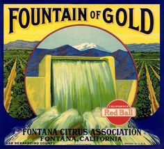 "Fontana ""Fountain of Gold"" vintage citrus crate label art, San Bernardino County."