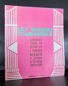Robert Combas, Keith Haring, Di Rosa a.o.# LES PILIERS DE LA COUPOLE # 1985, nm