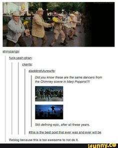 The old men in the park during Enchanted are the chimney sweeps from way back when in Mary Poppins. This my friends is why Disney is so freaking awesome and magical! Disney And Dreamworks, Disney Pixar, Walt Disney, Disney Princes, Disney Characters, Julie Andrews, My Tumblr, Tumblr Posts, Disney Love