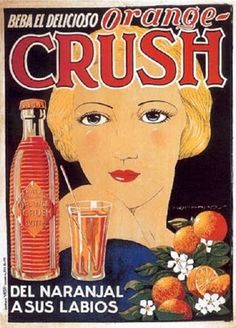f***yeahmodernflapper: Orange Crush ad Vintage Advertising Posters, Old Advertisements, Vintage Ads, Vintage Posters, Orange Crush, Juice Ad, Nostalgia, Pin Up Posters, Retro Ads