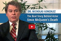 The Untold, Real Story of Actor Steve McQueen's Death - Dr. Nicholas Gonzalez