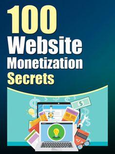 100 Website Monetization Secrets #website #websitemonetization