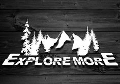 Explore More Mountain Vinyl Decal by Strange Motion 4x4.  Need we say more?