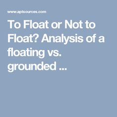To Float or Not to Float? Analysis of a floating vs. grounded ...