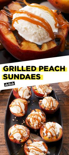 Why (And How) You Should Be Grilling Peaches This SummerDelish
