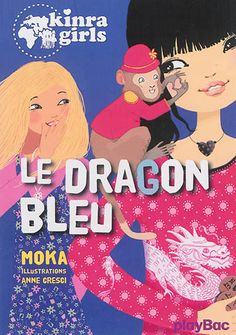 Kinra girls 11 : Le dragon bleu