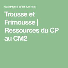 Trousse et Frimousse   Ressources du CP au CM2 Cycle 2, Management, Preschool