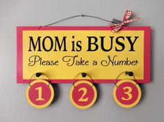 MOM IS BUSY. Please Take a Number.  Handmade Gifts on by NanaSays