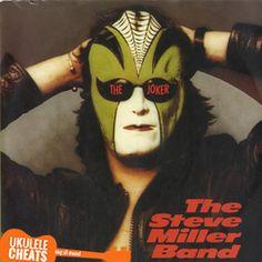 Steve Miller Band - The Joker Ukulele Chords - Ukulele Cheats Cd Cover, Cover Art, Album Covers, Ukulele Songs, Ukulele Chords, Steve Miller Band, Metal Fan, Rock Videos, For You Song