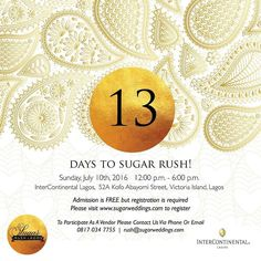 Countdown to Sugar Rush Lagos! We can't wait to see you all. Be there - InterContinental Lagos 52A Kofo Abayomi Street Victoria Island Lagos #sugarrushlagos @interconlagos To exhibit send an email to rush@sugarweddings.com or call 08170347755 for more enquiries #Nigerianweddings #picoftheday #welove #fun #freebies #exhibit #cool #loveit