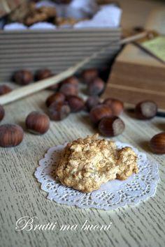 BRUTTI MA BUONI ALLE NOCCIOLE | Poesie di zucchero e farina