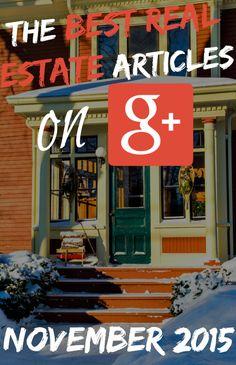Best Google+ Real Estate Articles November 2015: http://massrealestatenews.com/best-google-real-estate-articles-november-2015/