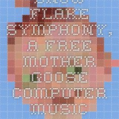 Snow Flake Symphony, a free Mother Goose computer music game
