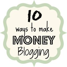 10 ways to make money blogging!! {Rain On A Tin Roof}- might need to keep this handy for future reference