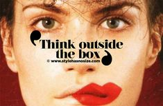 Think outside the box  stylehasnosize.com  quote, fashion, beauty